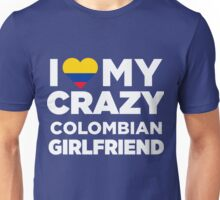 I Love Crazy Colombian Girlfriend Colombia Native T-Shirt Unisex T-Shirt