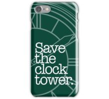 Save The Clock Tower. iPhone Case/Skin