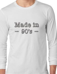 Made in 90s Long Sleeve T-Shirt