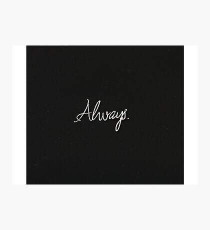 Always Photographic Print