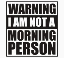 Warning I Am Not A Morning Person Kids Tee