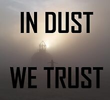 In Dust We Trust  by Mystikitten