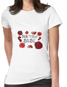 """Not Your Babe"" Red White and Black Florals Womens Fitted T-Shirt"