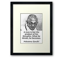 A Man Is But The Product - Mahatma Gandhi Framed Print