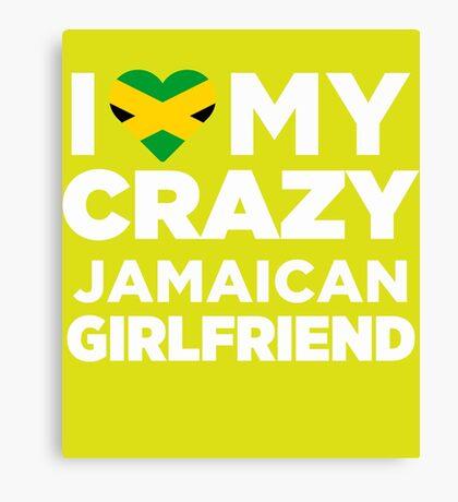 I Love My Crazy Jamaican Girlfriend Cute Jamaica T-Shirt Canvas Print