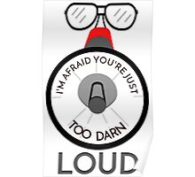 YOU'RE JUST TOO DARN LOUD - QUOTE FROM BTTF Poster
