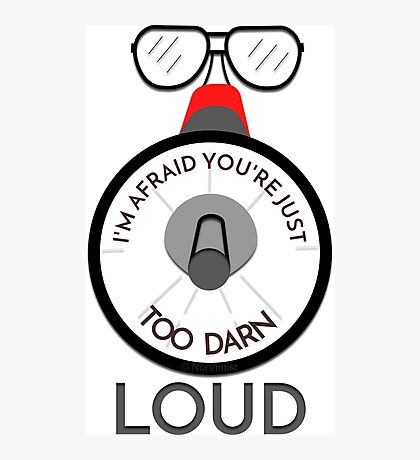 You're just too darn loud - 'saying from back to the future' Photographic Print