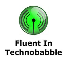 Fluent In Technobabble by geeknirvana