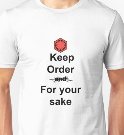 Keep Order and For your sake Unisex T-Shirt