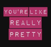 Mean Girls You're Like Really Pretty Kids Tee