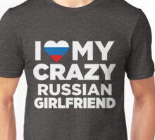 I Love My Crazy Russian Girlfriend Russia Native T-Shirt Unisex T-Shirt
