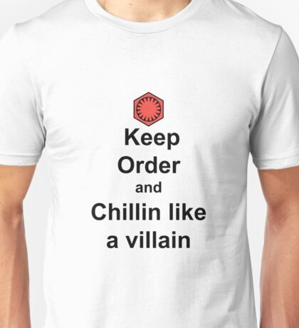 Keep Order and Chillin like a villain Unisex T-Shirt