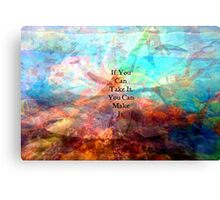 If You Can Take It, You Can Make It Uplifting Inspirational Quote With Beautiful Underwater Scene Painting Canvas Print