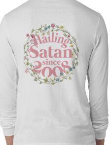 Hailing Satan Since '08 Long Sleeve T-Shirt