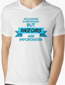 Education is important, but race cars are importanter! (3) Mens V-Neck T-Shirt