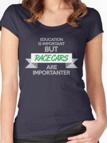 Education is important, but race cars are importanter! (4) Women's Fitted Scoop T-Shirt