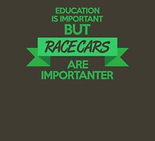 Education is important, but race cars are importanter! (5) Unisex T-Shirt