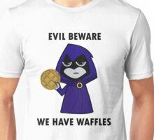 Evil Beware: We Have Waffles Unisex T-Shirt