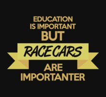 Education is important, but race cars are importanter! (6) Baby Tee
