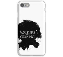 Walkers Are Coming iPhone Case/Skin