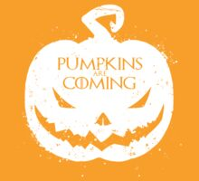 Pumpkin Are Coming by Ironic