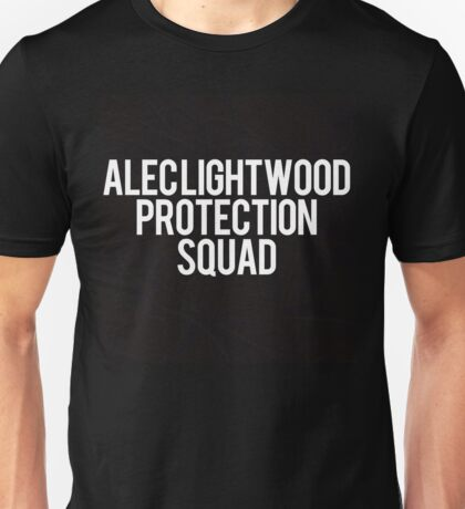 Alec Lightwood Protection Squad Unisex T-Shirt