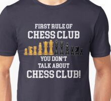 First Rule of Chess Club You don't Talk about Chess Club Unisex T-Shirt