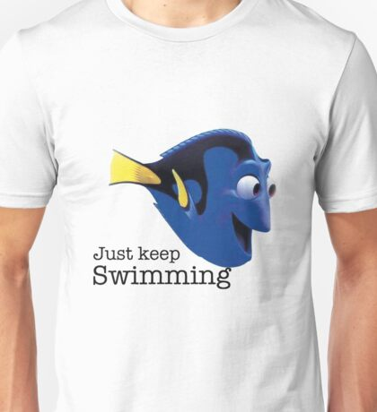 just keep swimming- Nemo Unisex T-Shirt