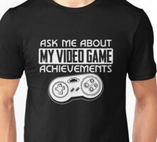 Ask Me About My Video Game Achievements T-Shirt Unisex T-Shirt