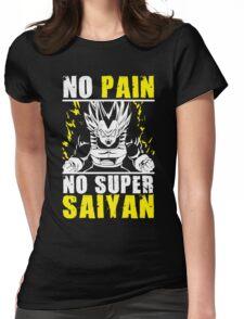 No Pain, No Super Saiyan (Vegeta) Womens Fitted T-Shirt