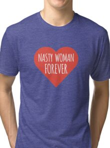 Nasty Woman Hillary Clinton Support Tri-blend T-Shirt