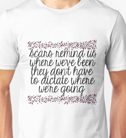 Scars Don't Have to Dictate Our Future Unisex T-Shirt