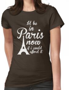 Paris Quotes Womens Fitted T-Shirt