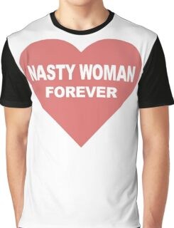 Nasty Woman Hillary Clinton Support Graphic T-Shirt