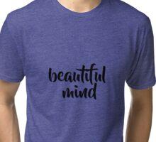 Beautiful Mind  Tri-blend T-Shirt
