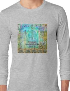Courage Do not fall back JOAN OF ARC quote Long Sleeve T-Shirt