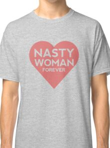 Nasty Woman Hillary Clinton Support Classic T-Shirt