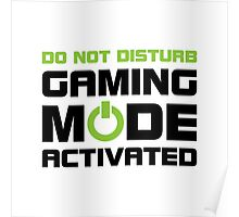 Gaming Mode Activated Poster