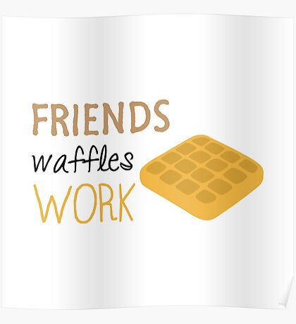 Friends Waffles Word Poster