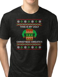 This Is My Ugly Christmas Sweater Shirt - Funny Christmas Tri-blend T-Shirt