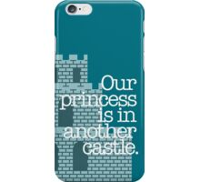 Our Princess Is In Another Castle. iPhone Case/Skin