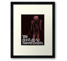 We Don't Go to Ravenholm. Framed Print