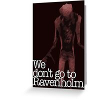 We Don't Go to Ravenholm. Greeting Card