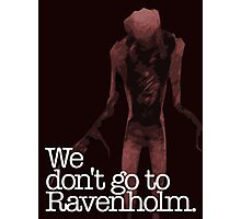 We Don't Go to Ravenholm. Photographic Print