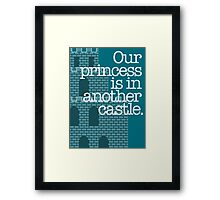 Our Princess Is In Another Castle. Framed Print