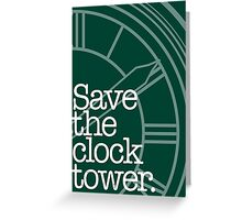 Save The Clock Tower. Greeting Card