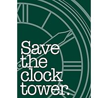 Save The Clock Tower. Photographic Print