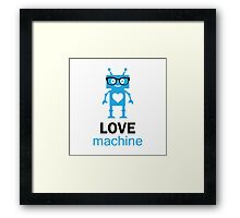 Love Machine Framed Print