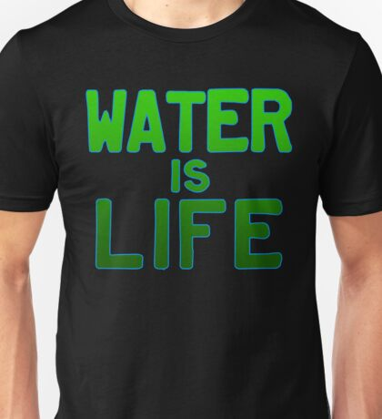 Water Is Life. No Dapl Unisex T-Shirt