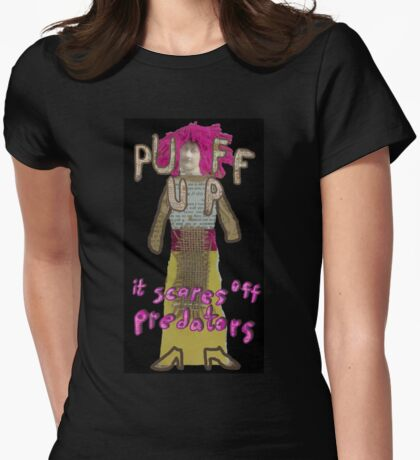 Puff Up, it scares off predators Womens Fitted T-Shirt